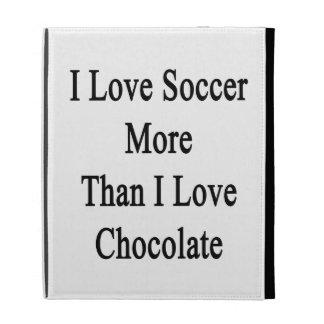 I Love Soccer More Than I Love Chocolate iPad Folio Cases