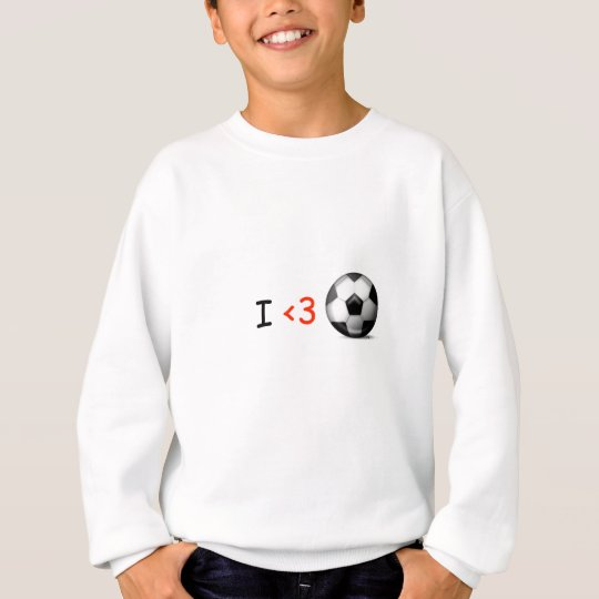 I love soccer sweatshirt