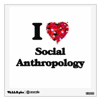 I Love Social Anthropology Wall Decals