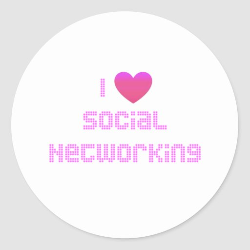 I Love Social Networking Pink Classic Round Sticker