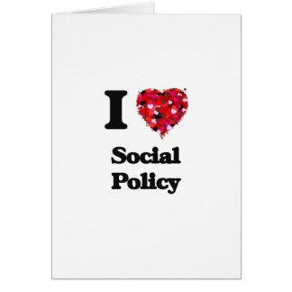 I Love Social Policy Greeting Card