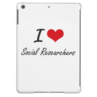 I love Social Researchers Cover For iPad Air