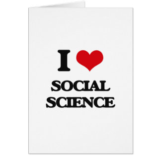 I love Social Science Greeting Card