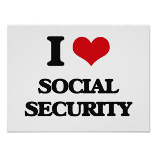 I love Social Security Poster