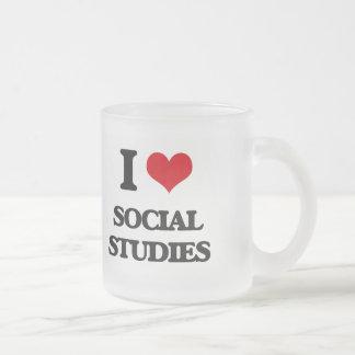 I love Social Studies 10 Oz Frosted Glass Coffee Mug