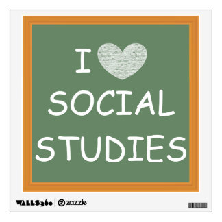 I Love Social Studies Wall Decal