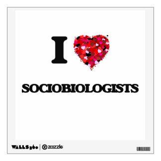 I love Sociobiologists Wall Skins