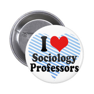 I Love Sociology Professors Pinback Buttons