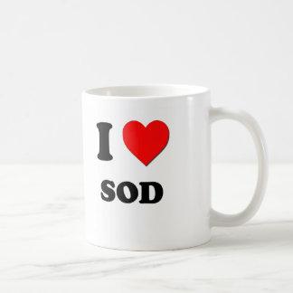 I love Sod Coffee Mugs
