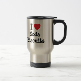 I love Soda Biscuits heart T-Shirt 15 Oz Stainless Steel Travel Mug
