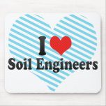 I Love Soil Engineers Mouse Pad