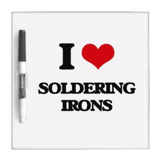 I love Soldering Irons Dry-Erase Whiteboard