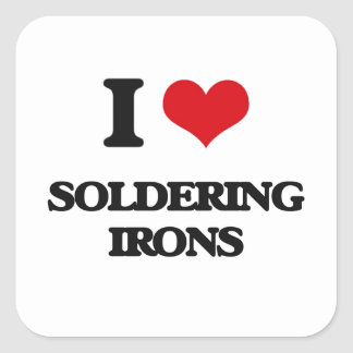 I love Soldering Irons Square Sticker
