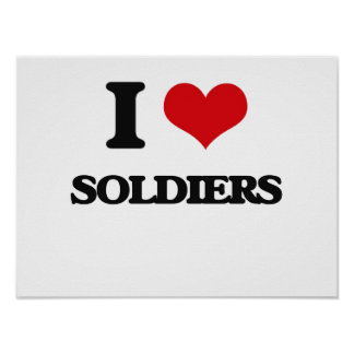 I Love Soldiers Poster