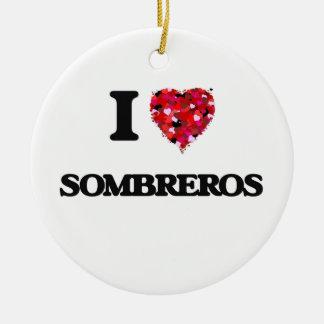I love Sombreros Ceramic Ornament