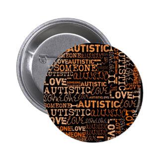 I Love Someone Autistic Button