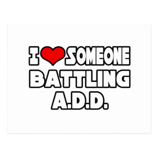 I Love Someone Battling A.D.D Post Card
