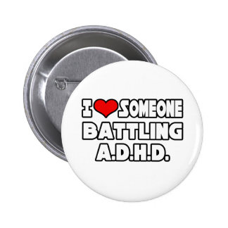 I Love Someone Battling A.D.H.D 2 Inch Round Button