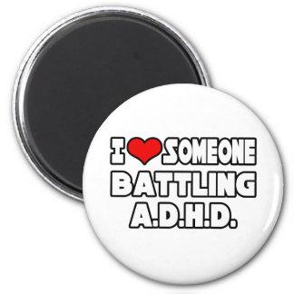 I Love Someone Battling A.D.H.D Magnet