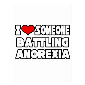 I Love Someone Battling Anorexia Postcard