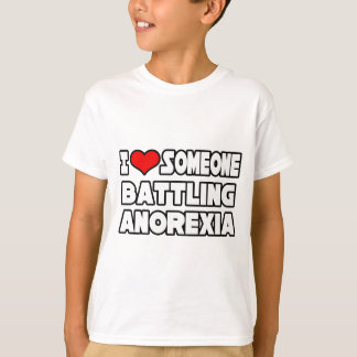 I Love Someone Battling Anorexia T-Shirt