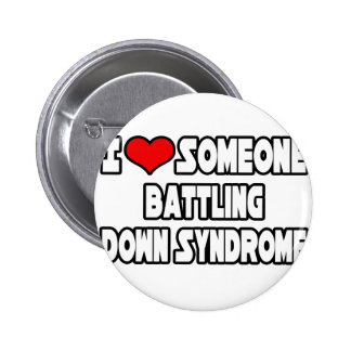 I Love Someone Battling Down Syndrome Pin