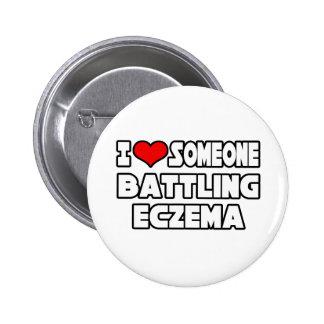 I Love Someone Battling Eczema Pinback Button