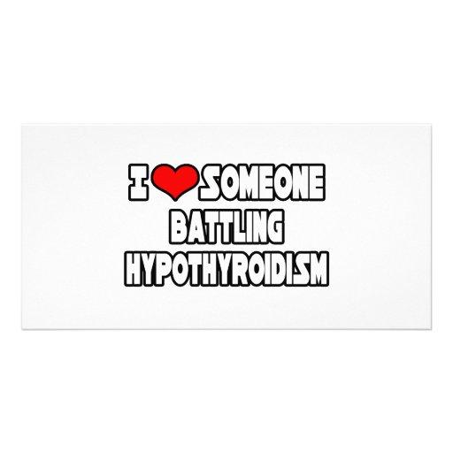 I Love Someone Battling Hypothyroidism Picture Card