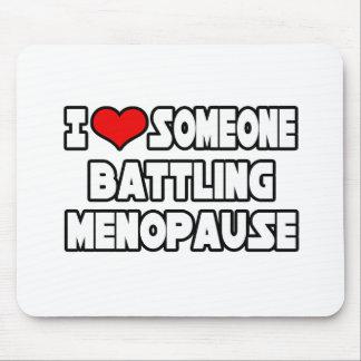 I Love Someone Battling Menopause Mousepads