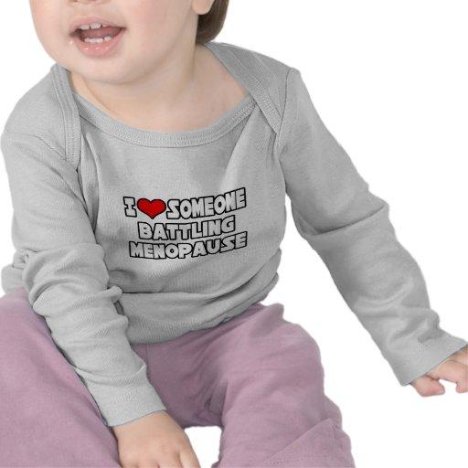 I Love Someone Battling Menopause T-shirt