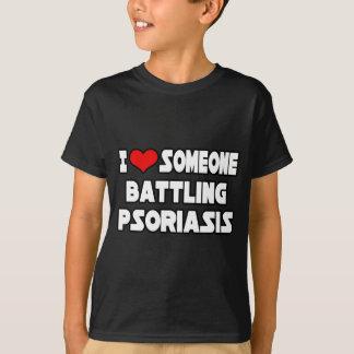 I Love Someone Battling Psoriasis T-Shirt