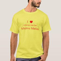 I Love Someone Selective Mutism light T-Shirt