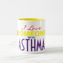 I Love Someone Who Has Asthma Mug