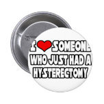 I Love Someone Who Just Had a Hysterectomy 2 Inch Round Button