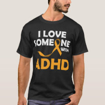 I love someone with ADHD Orange Ribbon T-Shirt