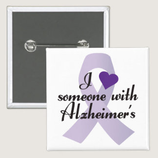 I Love Someone with Alzheimers Button