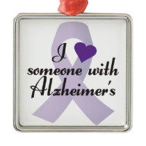 I Love Someone with Alzheimers Metal Ornament