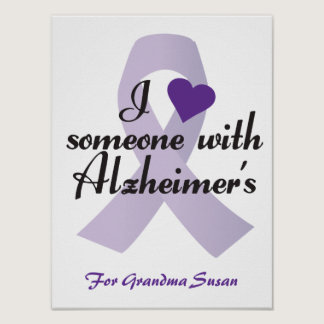 I Love Someone with Alzheimers Poster