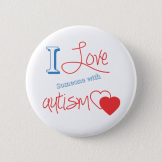 I love someone with autism! button