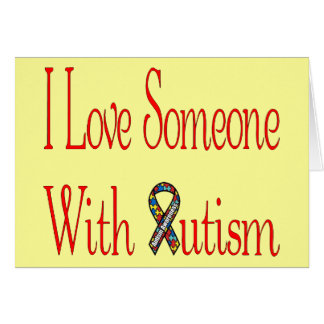 I Love Someone with Autism Card