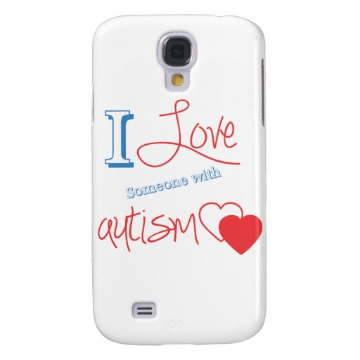 I love someone with autism! galaxy s4 cover