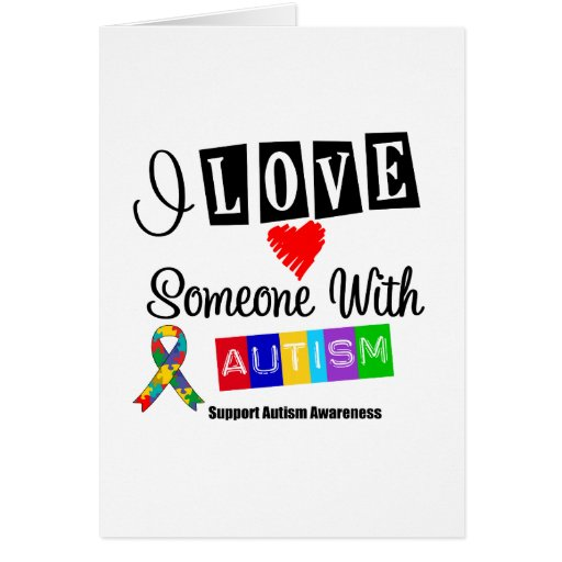 I Love Someone With Autism Greeting Card