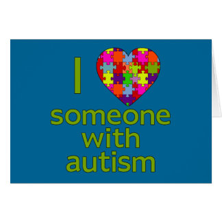 I LOVE SOMEONE WITH AUTISM GREETING CARDS