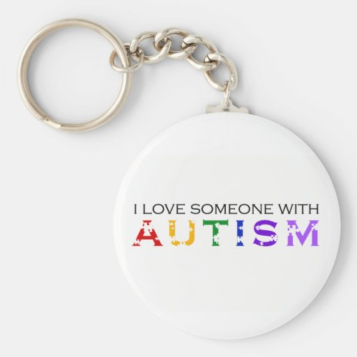 I Love Someone With Autism Key Chains