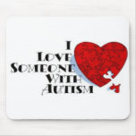 I Love Someone with Autism Mouse Mat