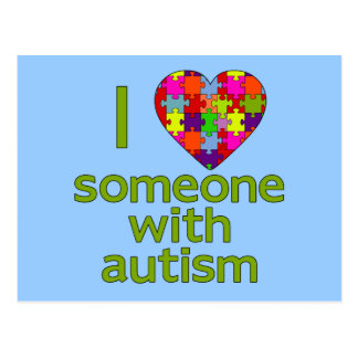 I LOVE SOMEONE WITH AUTISM POST CARDS
