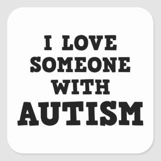I Love Someone With Autism Square Sticker