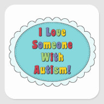 I Love Someone With Autism Stickers