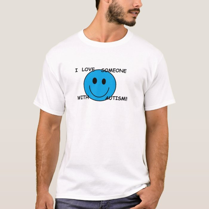 I  Love Someone With Autism! T-Shirt