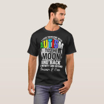I Love Someone With Autism To The Moon And Back T-Shirt